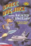 Space Dog Jack And The Haunted Spaceship (level 1) - Susan Schade, Jon Buller
