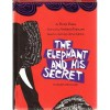 The Elephant and His Secret / El Elefante Y Su Secreto - Doris Dana, Gabriela Mistral
