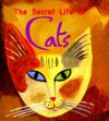 The Secret Life Of Cats - Ariel Books