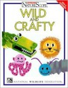 Wild and Crafty - National Wildlife Federation