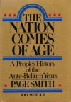 The Nation Comes of Age (A People's History, Vol 4) - Page Smith