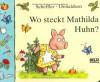 Wo steckt Mathilda Huhn - Axel Scheffler, Julia Donaldson