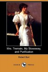 Mrs. Tremain, My Stowaway, and Purification (Dodo Press) - Robert Barr