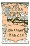 The Kraus Project: Essays by Karl Kraus - Jonathan Franzen