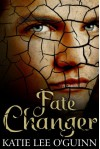 Fate Changer - Katie Lee O'Guinn