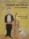 The Adventures of Charlie the Cello - Philip Hansen, Deborah Nicholson, George Yacos