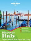Lonely Planet Discover Italy (Travel Guide) - Lonely Planet, Alison Bing, Abigail Blasi, Cristian Bonetto, Duncan Garwood, Paula Hardy, Robert Landon, Virginia Maxwell, Brendan Sainsbury, Nicola Williams