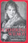 The Grand Tours of Katherine Wilmot: France 1801-3 and Russia 1805-7 - Elizabeth Mavor, Katherine Wilmot