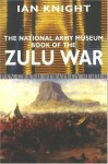 The National Army Museum Book of the Zulu War - Ian Knight