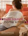 Home Knits: Luxurious Handknits for Every Room of the House - Suss Cousins
