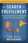 The Search for Fulfillment: Revolutionary New Research That Reveals the Secret to Long-term Happiness - Susan Krauss Whitbourne