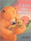 I Love You, Mommy - Jillian Harker, Kristina Stephenson