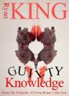 Guilty Knowledge - Ryan King