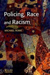 Policing, Race And Racism (Policing And Society) - Michael Rowe