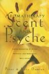 Aromaterapia: El olor y la psique: Utilización de los aceites esenciales para el bienestar físico y emocional - Peter Damian, Kate Damian