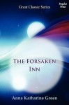The Forsaken Inn - Anna Katharine Green