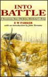 Into Battle: A Seventeen-Year-Old Joins the Kitchener's Army - E.W. Parker, John Terraine