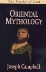Oriental Mythology (The Masks of God) - Joseph Campbell