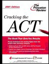 Cracking the ACT with CD-ROM, 2001 Edition (Cracking the Act With Sample Tests on DVD) - Geoff Martz, Kim Magloire, Theodore Silver