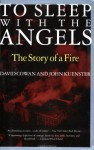 To Sleep with the Angels: The Story of a Fire - David Cowan, John Kuenster
