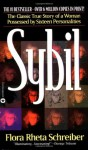 Sybil: The Classic True Story of a Woman Possessed by Sixteen Personalities - Flora Rheta Schreiber