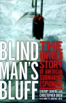 Blind Man's Bluff: The Untold Story Of American Submarine Espionage - Sherry Sontag, Christopher Drew, Annette Lawrence Drew