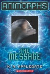 Animorphs #4: The Message - K.A. Applegate
