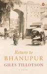 Return to Bhanupur - Giles Tillotson