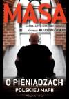 Masa o pieniądzach polskiej mafii - Jarosław Sokołowski, Artur Górski