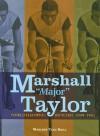 "Marshall ""Major"" Taylor: World Champion Bicyclist, 1899-1901 - Marlene Targ Brill"