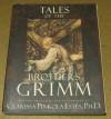 Tales of the Brothers Grimm (Illustrated) - Brothers Grimm, Clarissa Pinkola Estés, Arthur Rackham