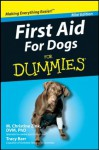 First Aid For Dogs For Dummies®, Mini Edition (Dummies Mini) - Tracy Barr, M. Christine Zink