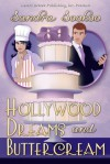 Hollywood Dreams and Buttercream - Sandra Sookoo