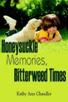 Honeysuckle Memories, Bitterweed Times - Kathy Chandler
