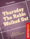 Thursday the Rabbi Walked Out (A Rabbi Small Mystery) - Harry Kemelman