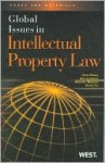 Global Issues in Intellectual Property Law - John Cross, Amy Landers