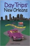 Day Trips from New Orleans: Getaways Less than Two Hours Away - James Gaffney