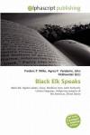 Black Elk Speaks - Frederic P. Miller, Agnes F. Vandome, John McBrewster
