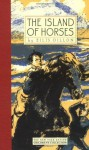 The Island of Horses (New York Review Children's Collection) - Eilís Dillon