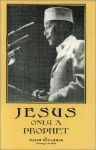 Jesus: Only A Prophet - Elijah Muhammad