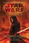 Star Wars The Old Republic Alleanza Fatale (Italian Edition) - Sean Williams