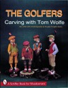 The Golfers: Carving with Tom Wolfe - Tom Wolfe, Douglas Congdon-Marting, Douglas Congdon-Martin