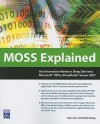 Moss Explained: An Information Worker's Deep Dive Into Microsoft Office Sharepoint Server 2007 - John Ross, Nicola Young