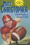 Football Fugitive - Matt Christopher, Larry A. Johnson