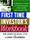 First Time Investor's Workbook: A Hands-On Guide to Implementing a Successful Investment Plan - Joe John Duran, Larry Chambers