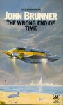 The Wrong End Of Time - John Brunner