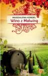 Wino z Malwiną - Magdalena Kordel