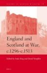 England and Scotland at War, c.1296-c.1513 - Andy King, David Simpkin