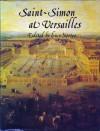Saint Simon at Versailles - Louis de Rouvroy de Saint-Simon, Lucy Norton