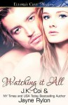 Watching It All - J.K. Coi, Jayne Rylon